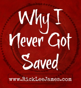 Why I Never Got Saved
